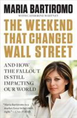 The Weekend That Changed Wall Street: And How the Fallout Is Still Impacting Our World 9781591844365
