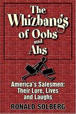 The Whizbangs of Oohs and AHS--America's Salesmen: Their Lore, Lives and Laughs 9781596635456