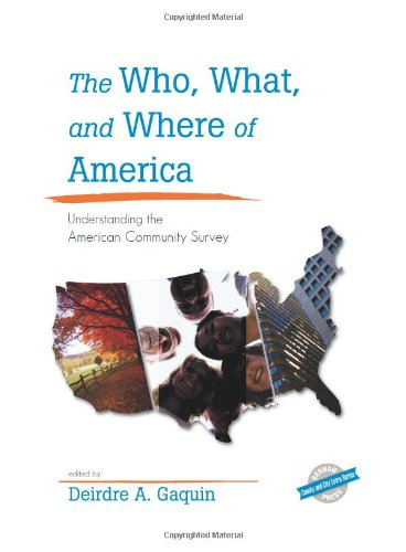 The Who, What, and Where of America: Understanding the American Community Survey 9781598883985