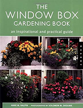 The Window Box Gardening Book: An Inspirational and Practical Guide 9781592530595