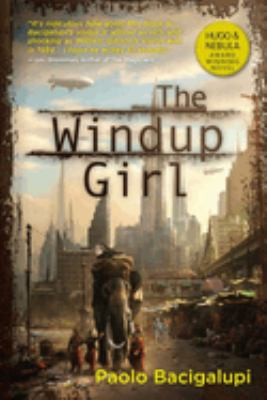 The Windup Girl 9781597801577