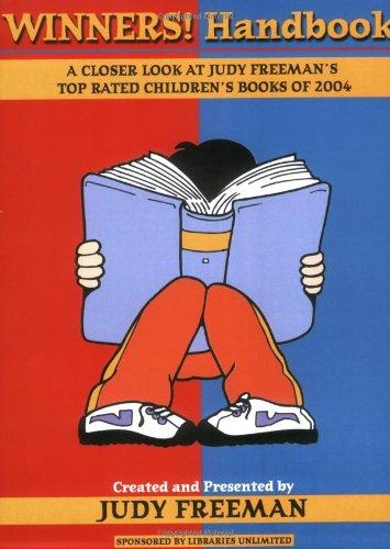 The Winners! Handbook: A Closer Look at Judy Freeman's Top-Rated Children's Books of 2004 9781591582984