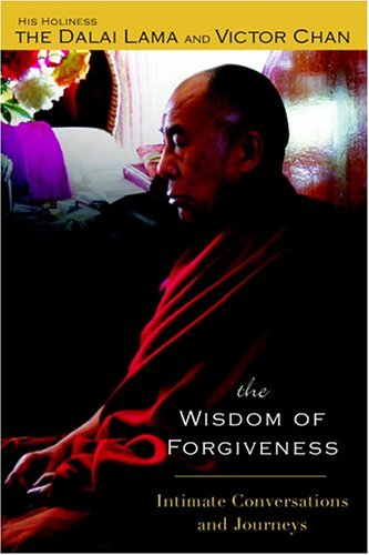 The Wisdom of Forgiveness: Intimate Conversations and Journeys 9781594480928