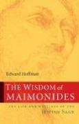 The Wisdom of Maimonides: The Life and Writings of the Jewish Sage 9781590305171