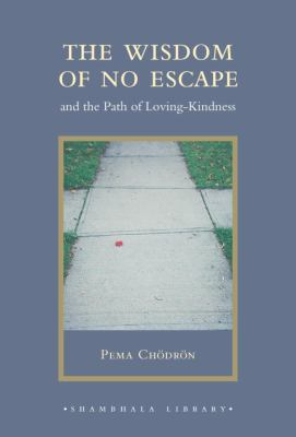 The Wisdom of No Escape: And the Path of Loving-Kindness 9781590307939