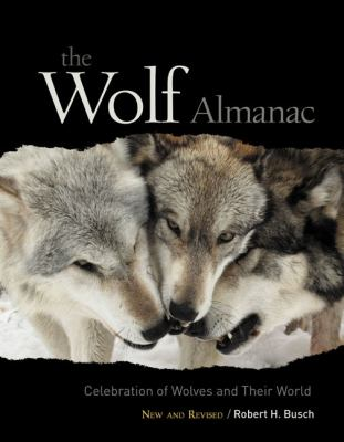 The Wolf Almanac: A Celebration of Wolves and Their World 9781599210698