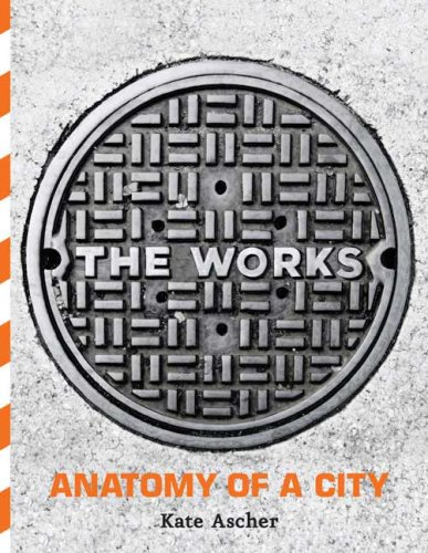 The Works: Anatomy of a City 9781594200717