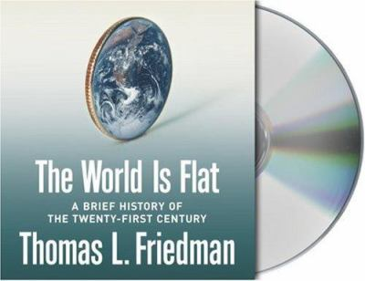 The World Is Flat: A Brief History of the Twenty-First Century 9781593976699