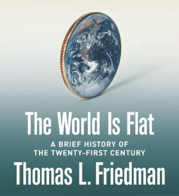 The World Is Flat: A Brief History of the Twenty-First Century 9781593977511