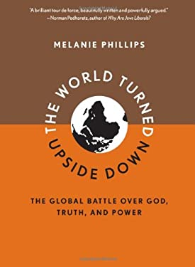 The World Turned Upside Down: The Global Battle Over God, Truth, and Power 9781594033759