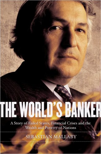 The World's Banker: A Story of Failed States, Financial Crises, and the Wealth and Poverty of Nations 9781594200236