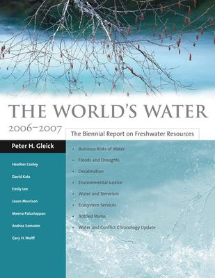The World's Water: The Biennial Report on Freshwater Resources 9781597261067