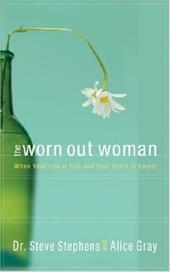 The Worn Out Woman: When Your Life Is Full and Your Spirit Is Empty 7239384