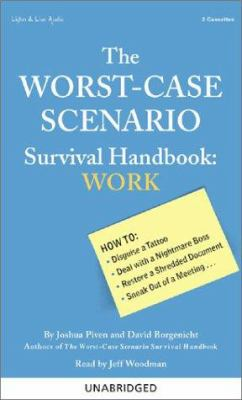 The Worst-Case Scenario Survival Handbook: Work 9781593160074
