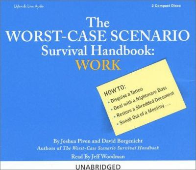 The Worst-Case Scenario Survival Handbook: Work 9781593160081