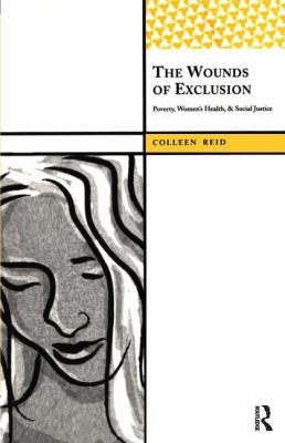 The Wounds of Exclusion: Poverty, Women's Health, and Social Justice 9781598742909