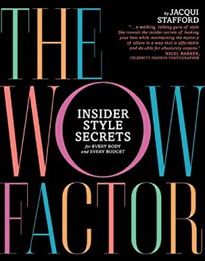 The Wow Factor: Insider Style Secrets for Every Body and Every Budget 9781592407736