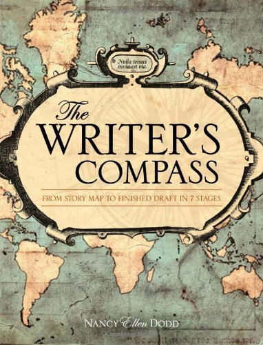 The Writer's Compass: From Story Map to Finished Draft in 7 Stages 9781599631974