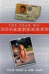 The Year We Disappeared: A Father-Daughter Memoir 7360126