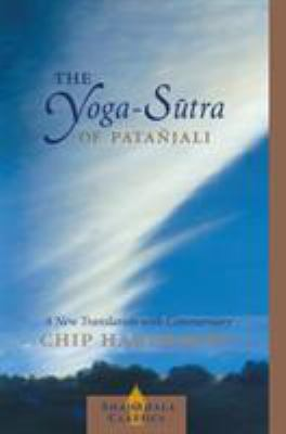 The Yoga-Sutra of Patanjali: A New Translation with Commentary 9781590300237