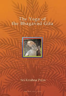 The Yoga of the Bhagavad Gita 9781596750241