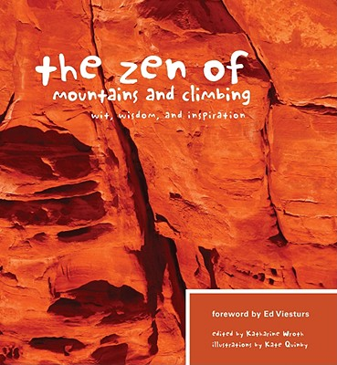 The Zen of Mountains and Climbing: Wit, Wisdom, and Inspiration 9781594851094