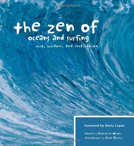 The Zen of Oceans and Surfing: Wit, Wisdom, and Inspiration 9781594851087