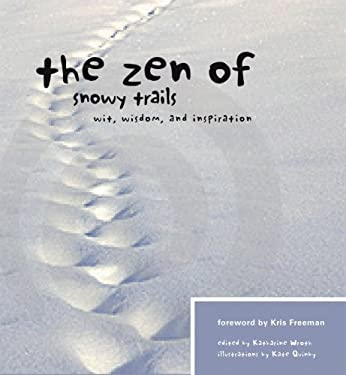 The Zen of Snowy Trails: Wit, Wisdom, and Inspiration 9781594852732