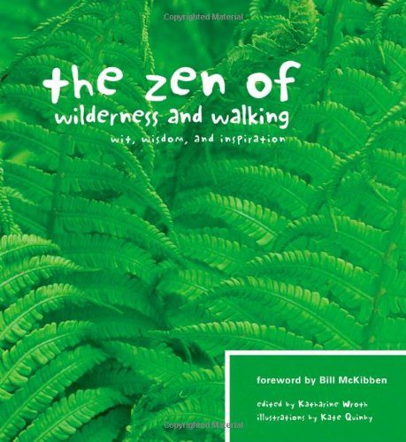 The Zen of Wilderness and Walking: Wit, Wisdom, and Inspiration 9781594851070