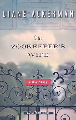The Zookeeper's Wife: A War Story 9781594132964