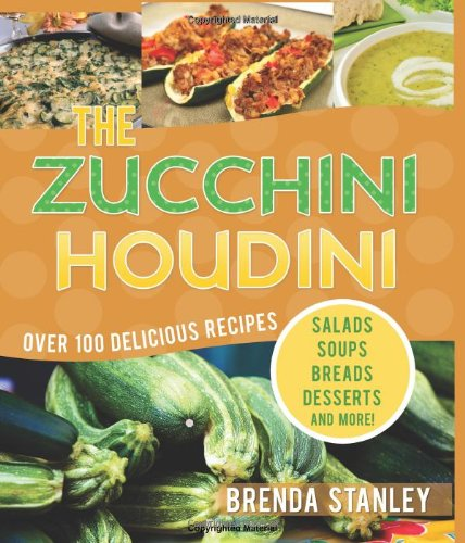 The Zucchini Houdini 9781599554273