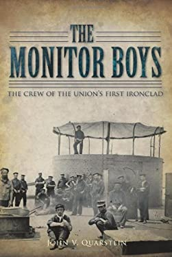 The Monitor Boys: The Crew of the Union's First Ironclad 9781596294554