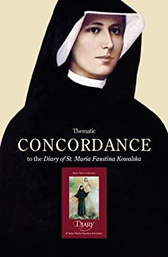 Thematic Concordance to the Diary of St. Maria Faustina Kowalska 9781596141377