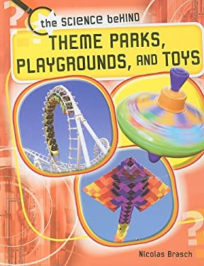 Theme Parks, Playgrounds, and Toys 9781599205625