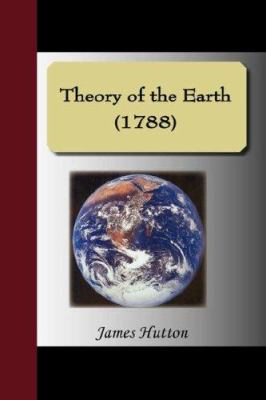 Theory of the Earth (1788) 9781595477774