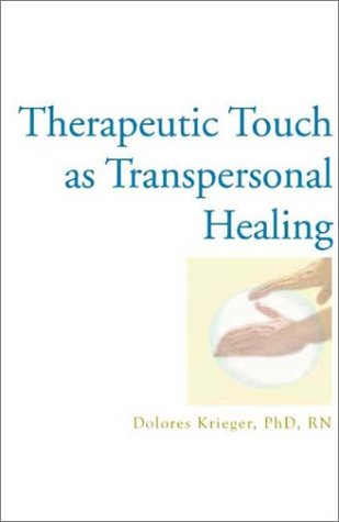 Therapeutic Touch as Transpersonal Healing 9781590560105
