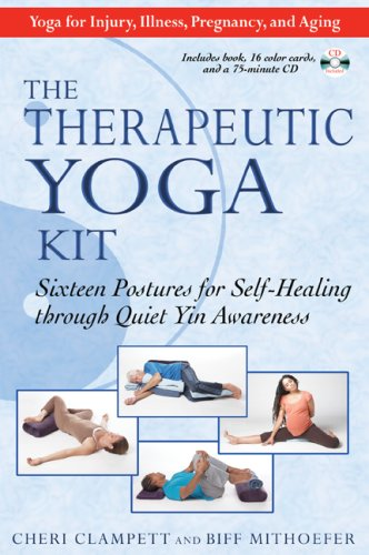 Therapeutic Yoga Kit: Sixteen Postures for Self-Healing Through Quiet Yin Awareness 9781594772511