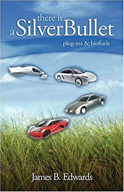 There Is a Silver Bullet: Plug-Ins & Biofuels 9781593305130