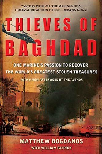 Thieves of Baghdad: One Marine's Passion to Recover the World's Greatest Stolen Treasures 9781596911468