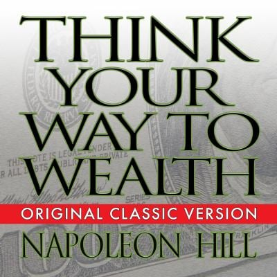 Think Your Way to Wealth 9781596598645