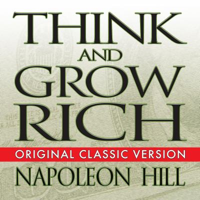 Think and Grow Rich: Original Classic Version 9781596591585