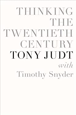 Thinking the Twentieth Century 9781594203237