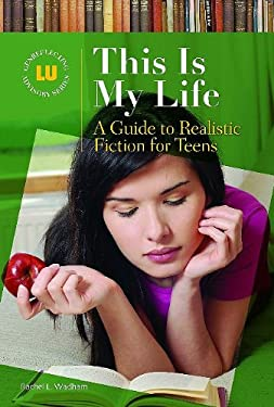 This Is My Life: A Guide to Realistic Fiction for Teens