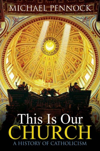 This Is Our Church: A History of Catholicism 9781594710759