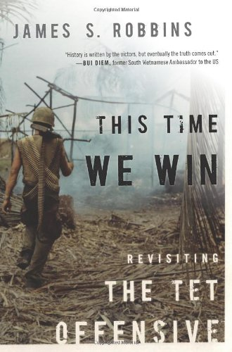 This Time We Win: Revisiting the TET Offensive 9781594032295