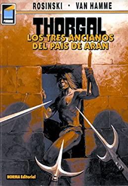 Thorgal, Vol. 3: Los Tres Ancianos del Pais de Aran: Thorgal Vol. 3: The Three Ancient Ones of Aran 9781594970085