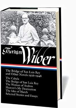 Thornton Wilder: The Bridge of San Luis Rey and Other Novels 1926-1948 9781598530452