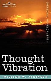 Thought Vibration Or, the Law of Attraction in the Thought World 7316080