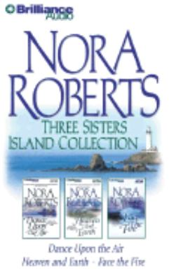 Three Sisters Island Collection: Dance Upon the Air/ Heaven and Earth/Face the Fire 9781590868744