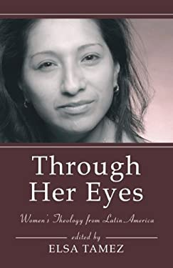 Through Her Eyes: Women's Theology from Latin America 9781597524995